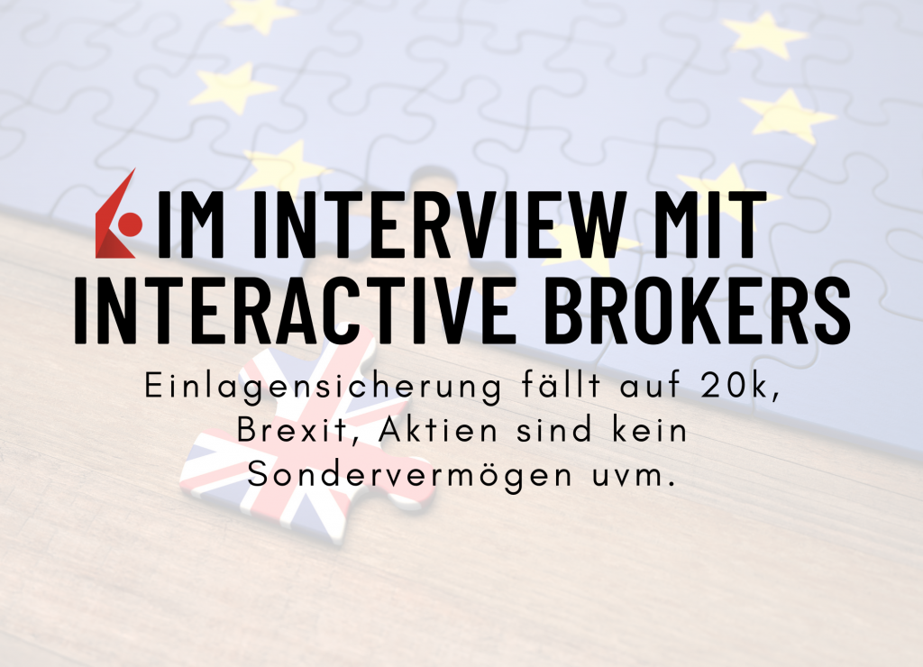 Interview mit Interactive Brokers - Einlagensicherung, Brexit, sind Aktien kein Sondervermögen?, Gebühren und vieles mehr