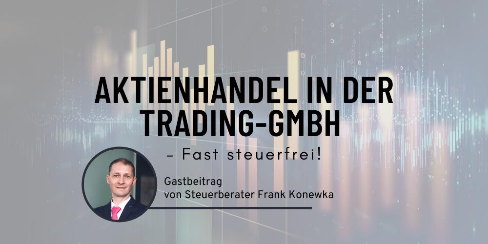 Aktienhandel in der Trading-GmbH fast steuerfrei